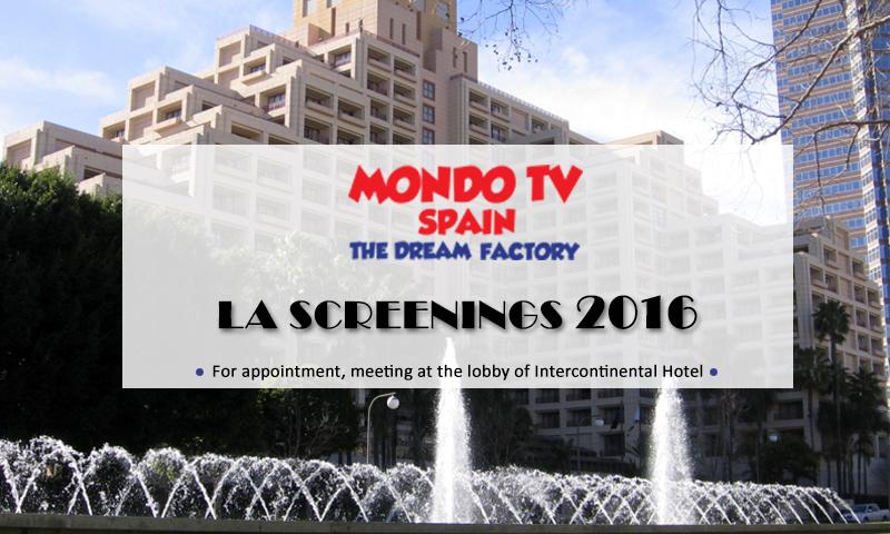 Mondo Tv Spain LA Screenings 2016